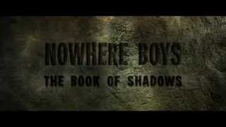 Nowhere Boys: The Book of Shadows FIRST LOOK