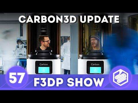 Carbon3D Update - F3DPS Episode 57