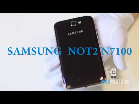 Samsung Galaxy Note 2 как разобрать, ремонт и сборка Galaxy Note 2