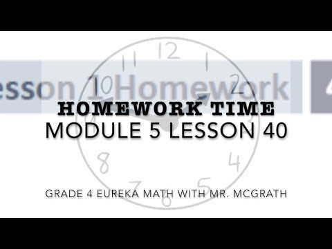 Eureka Math Homework Time Grade 4 Module 5 Lesson 40