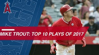 Mike Trout: Top 10 Plays of 2017