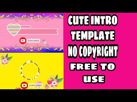 CUTE INTRO TEMPLATES for beginners,no copyright free to use