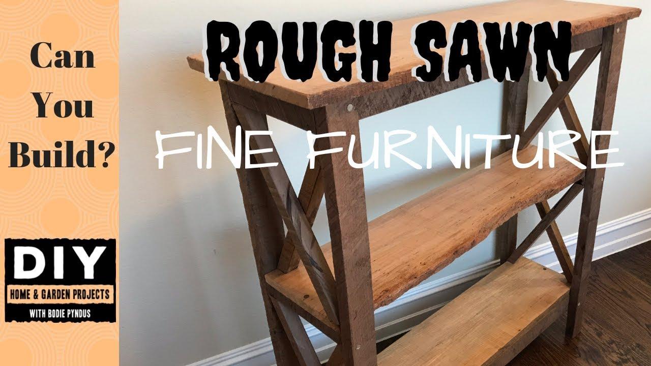 Rough Sawn Fine Furniture You