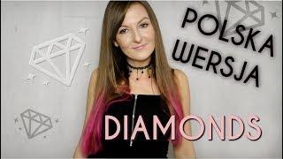 DIAMONDS 💎 - Rihanna POLSKA WERSJA | POLISH VERSION by Kasia Staszewska