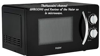 Haier microwave unboxing and review