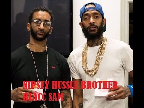FACTS ABOUT BLACC SAM NIPSEY HUSSLE BROTHER/ARRESTS/PARTNER