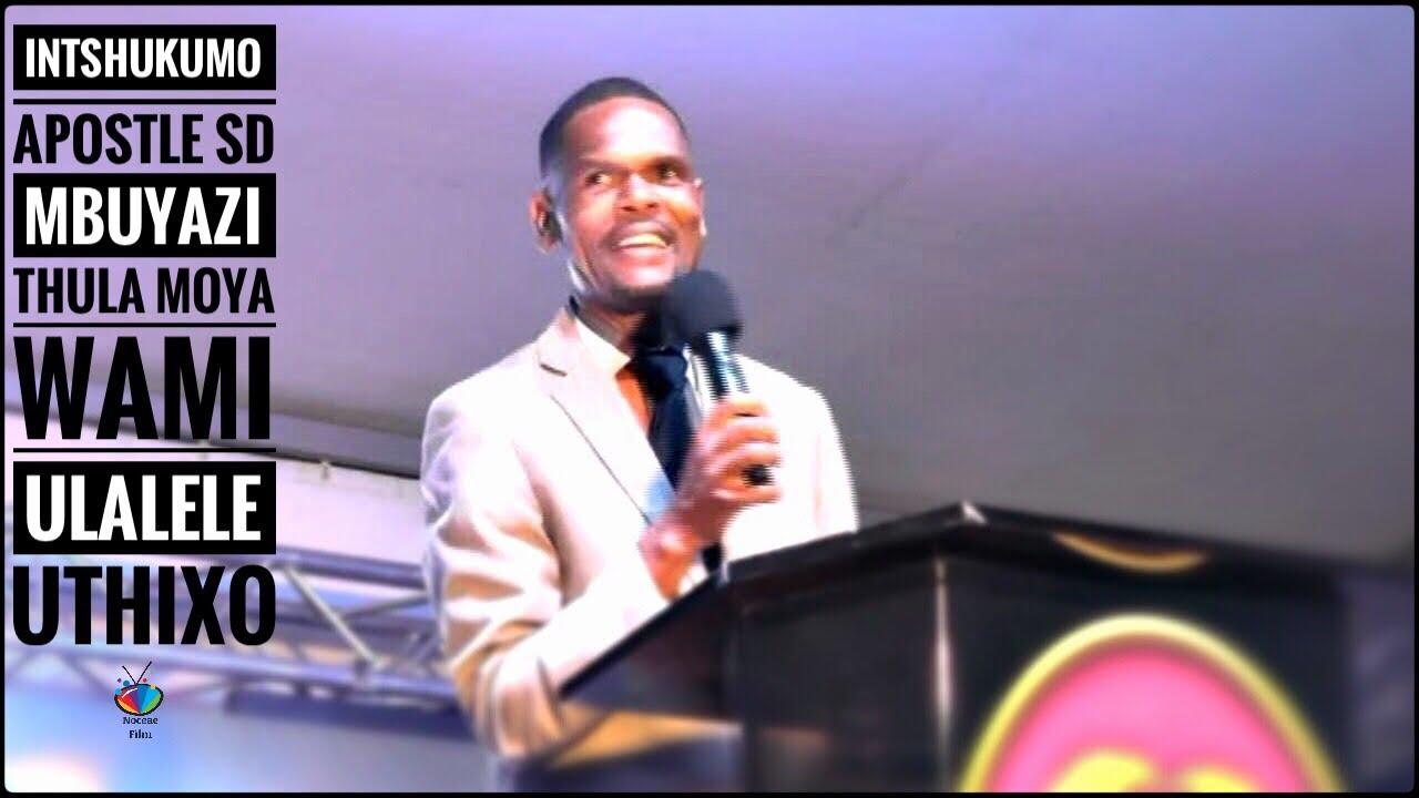 Download INTSHUKUMO ( Apostle SD Mbuyazi ) Thula Moya Wami uLalele uThixo