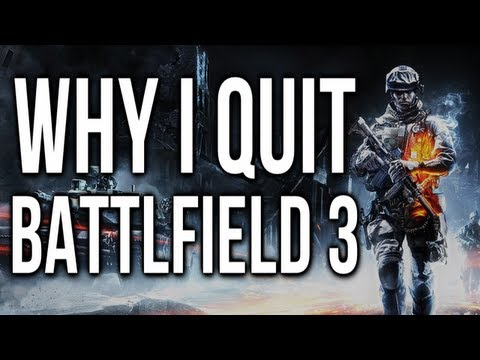 Why I Quit Battlefield 3 - Elitism In The Community - BF3 Gameplay Commentary