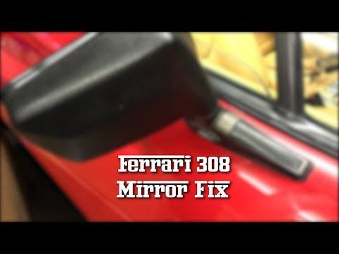 Ferrari 308 Mirror Fix