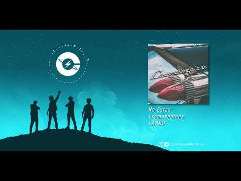 Cromosapiens 07 No Estás (Audio Oficial)