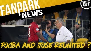 POGBA AND MOURINHO REUNITED? | FanPark News