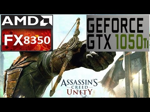 Assassin's Creed Unity - FX 8350 - 16GB RAM - GTX 1050 Ti - 1080p |