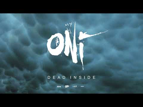 "ONI ""Dead Inside"" (Blacklight Media)"