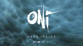 """ONI """"Dead Inside"""" (Blacklight Media)"""