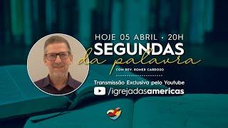 SEGUNDAS DA PALAVRA 05.04.21 | Rev Romer Cardoso