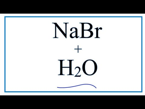 Equation For NaBr + H2O     (Sodium Bromide + Water)