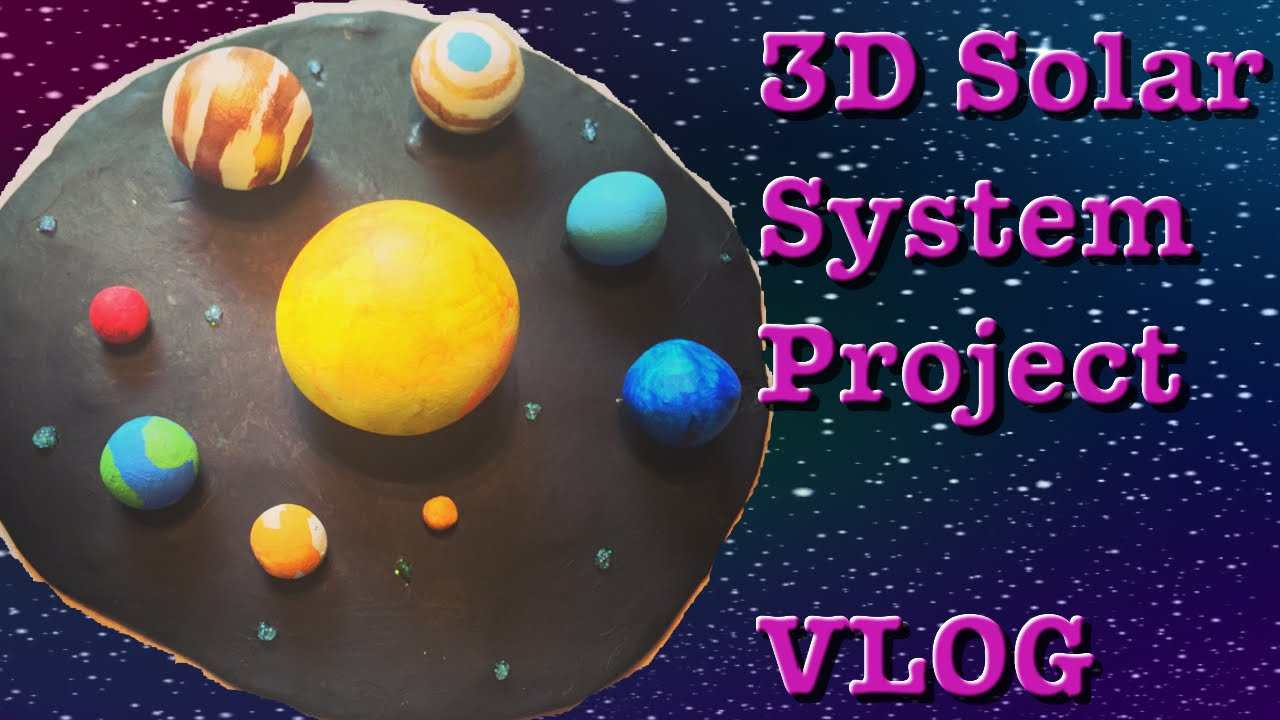 3D Solar System Project VLOG YouTube