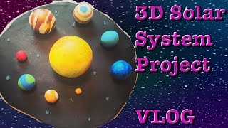 Ep782 3D Solar System Project | VLOG