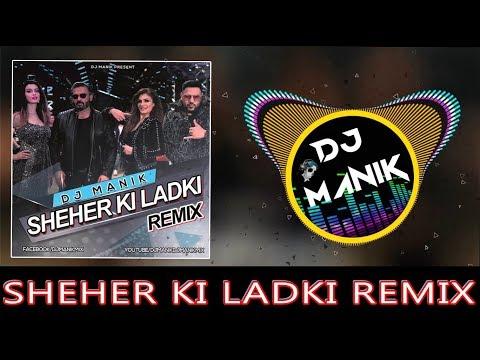 sheher-ki-ladki-2019-remix- -dj-manik- -bollywood-remix-2019- 