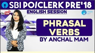 SBI PO/ CLERK | Phrasal Verbs For SBI PO /CLERK 2018 | English | Anchal mam