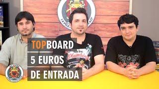 Top Board: 5 Euros de Entrada
