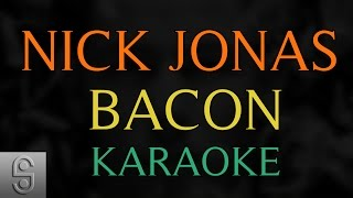 Nick Jonas - Bacon ft. Ty Dolla $ign (Instrumental KARAOKE)