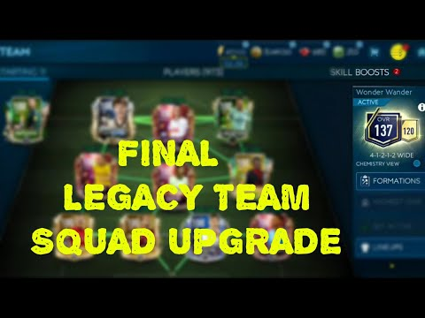 137 OVR - FINAL LEGACY TEAM UPGRADE IN FIFA MOBILE 19 WITH MULTIPLE FIRST TEAM CHANGES