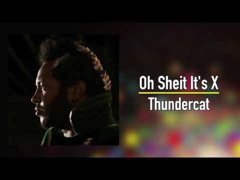 Thundercat - Oh Sheit It's X