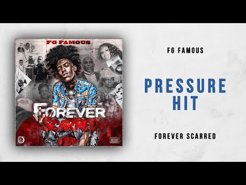FG Famous - Pressure Hit (Forever Scarred)
