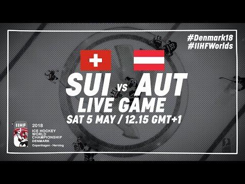 Switzerland - Austria | Live | 2018 IIHF Ice Hockey World Championship