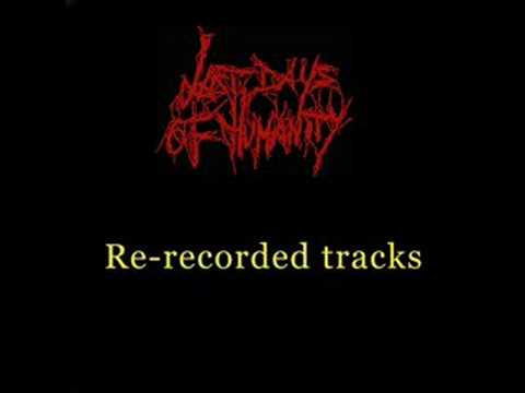 Last days of humanity necrotic eruption re recorded