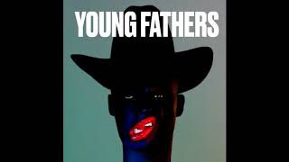Young Fathers - Fee Fi