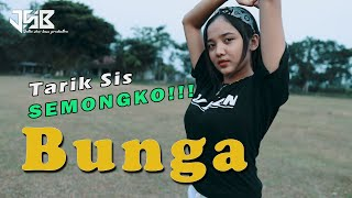 Download Lagu DJ TARIK SIS SEMONGKO - BUNGA (DJ ACAN RIMEX) mp3