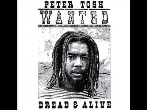PETER TOSH - Wanted Dread & Alive (Album)