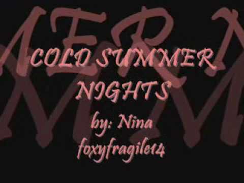cold summer nights : Nina