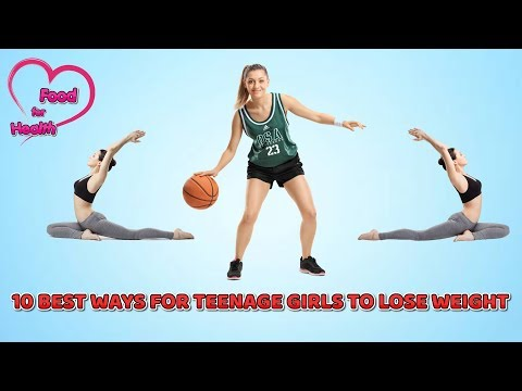 10 Best Ways For Teenage Girls To Lose Weight | FOOD FOR HEALTH