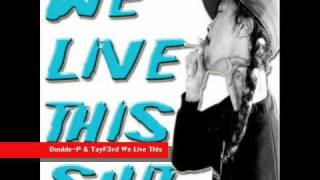 "Double-P - ""We Live This Shit"" Feat. TayF3rd"
