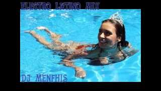 (02 mixes) ELECTRO LATINO MIX 2013 - DJ MENFHIS