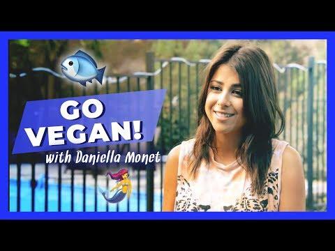 Daniella Monet: Go Vegan!