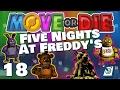 Five Nights at Freddy's! || Move Or Die Gameplay || #18