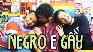 NEGRO E GAY - Pergunte Às Bee 60