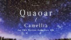 Quaoar - Camellia (for Thanks Twitter Follower 50k)