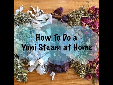 How to do a Yoni Steam at Home