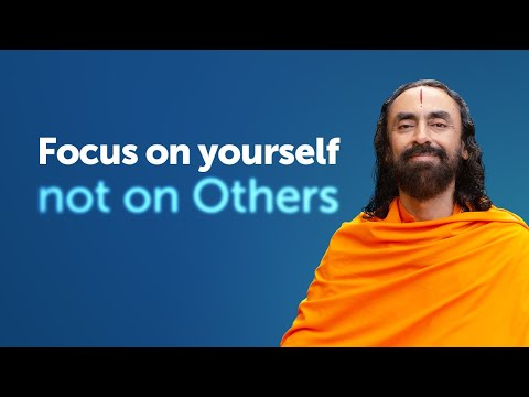 Focus on yourself and Not on Others - Secret to Self-Motivation by Swami Mukundananda