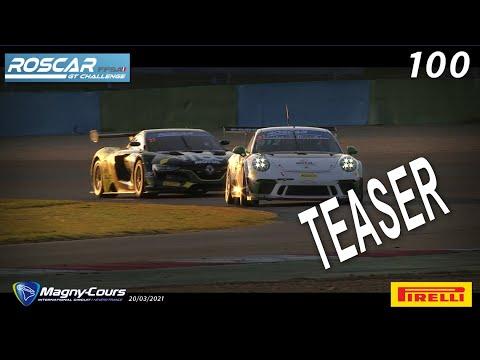 Teaser ROSCAR 100  - Magny Cours - 20/03/2021