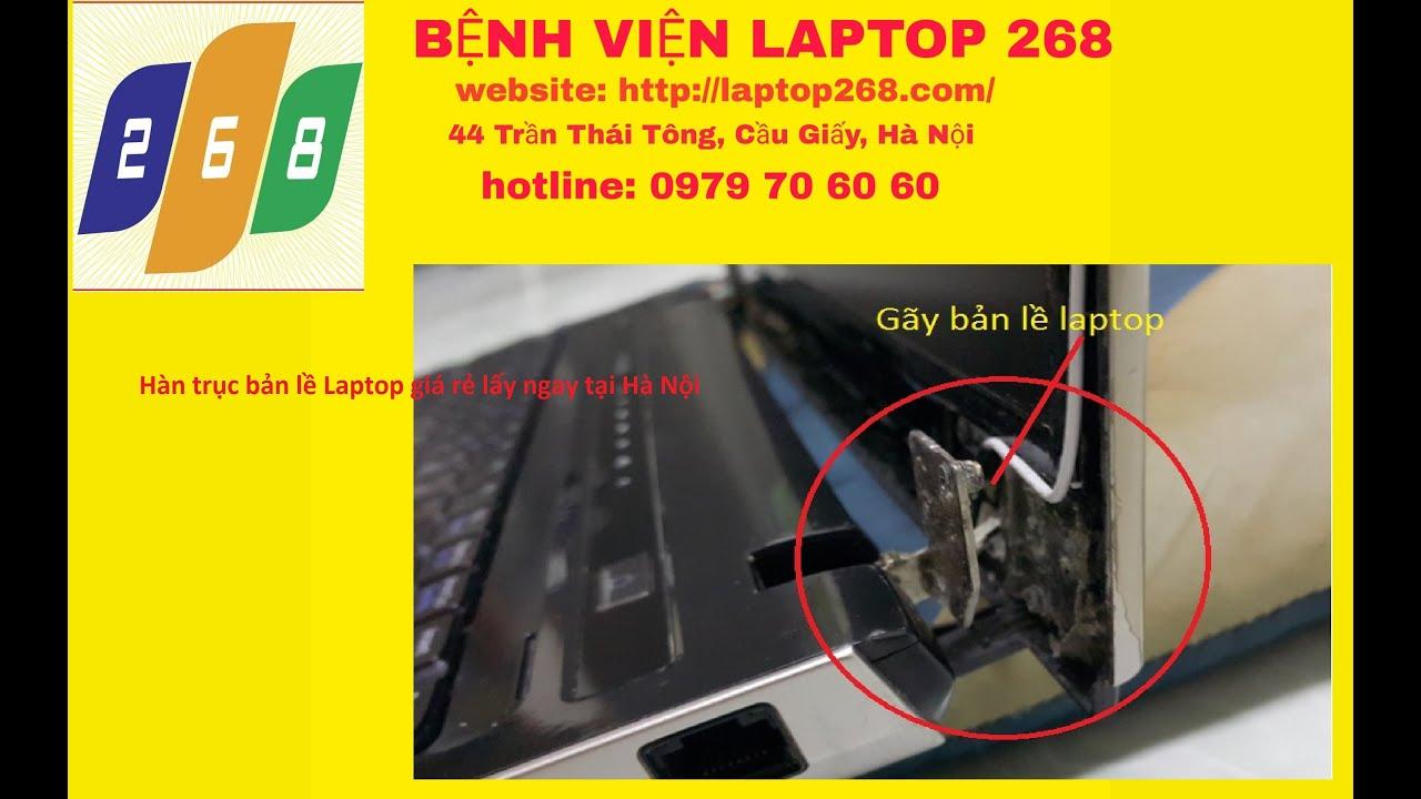 sửa chữa hàn trục bản lề laptop lấy ngay | sửa chữa máy tính ở đâu uy tín tại hà nội | cài Win 7 rẻ