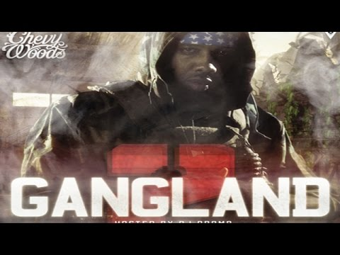 Chevy Woods - Gangland 2 (Full Mixtape)