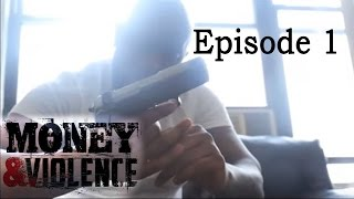 MONEY & VIOLENCE - Episode 1