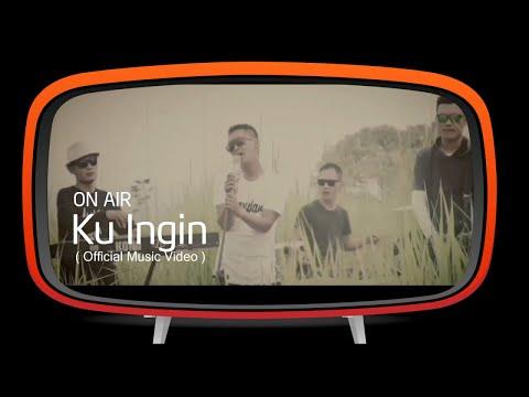 On Air - Ku Ingin (Official Music Video)