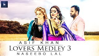 LOVER MEDLEY 3 | OFFICIAL VIDEO | ASIF KHAN & NASEEBO LAL